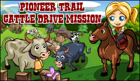 Pioneer Trail Cattle Drive Mission