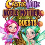 Castleville Noble Mother Quest Guide