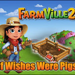 Farmville 2 If Wishes Were Pigs Quest Guide