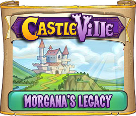 Castleville Morgana's Legacy