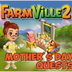 Farmville 2 Mother's Day Quests Guide