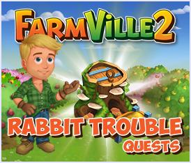Farmville 2 Rabbit Trouble Quest