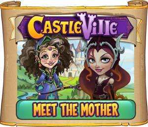 Castleville Meet the Mother Quests