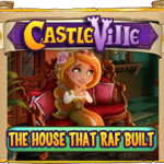 Castleville The House That Raf Built Quests Guide