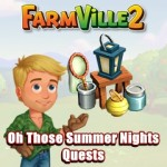 Farmville 2 Oh Those Summer Nights Quests Guide