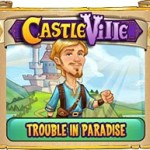 Castleville Trouble in Paradise Quests Guide