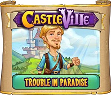 Castleville Trouble in Paradise Quests