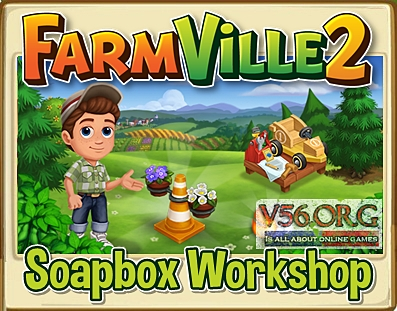 Farmvile 2 Soapbox Workshop