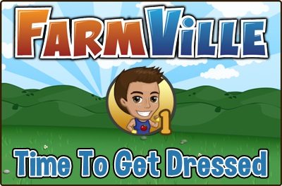 Time To Get Dressed Farmville